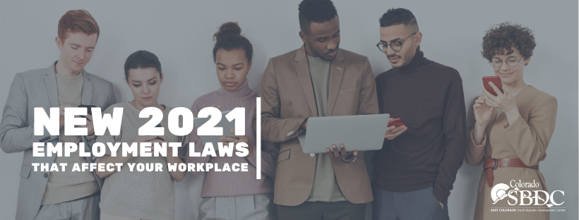 New 2021 Employment Laws that Affect Your Business